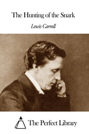 The Hunting of the Snark ebook by Lewis Carroll
