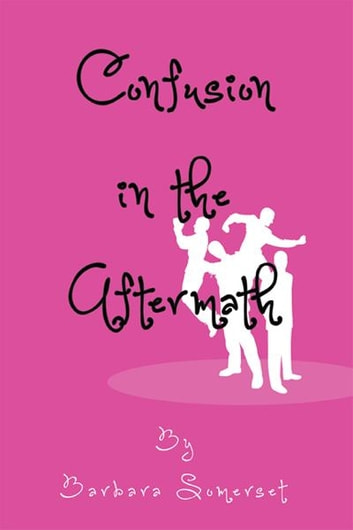 Confusion in the Aftermath ebook by Barbara Somerset