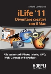 iLife - Diventare creativi con il Mac ebook by Simone Gambirasio