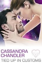Tied up in Customs - The Department of Homeworld Security, #4 ebook by Cassandra Chandler