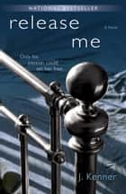 Release Me ebook by J. Kenner