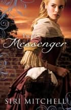 Messenger, The (Against All Expectations Collection Book #5) ebook by Siri Mitchell