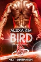 Bird (Master Trooper - The next Generation) Band 13 eBook by Alexa Kim