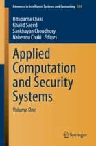 Applied Computation and Security Systems - Volume One ebook by Rituparna Chaki, Khalid Saeed, Sankhayan Choudhury,...