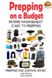 Prepping on a Budget: Proper Management Is Key to Prepping ebook by Sneha Agrawal
