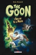 The Goon T01 - Rien que de la misère eBook by Eric Powell