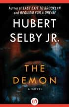 The Demon ebook by Hubert Selby Jr.