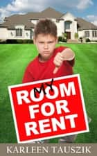 My Room For Rent ebook by Karleen Tauszik