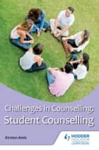 Challenges in Counselling: Student Counselling ebook by Kirsten Amis