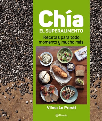 Chía, el superalimento eBook by Vilma Lo Presti