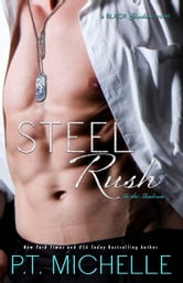 Steel Rush: A Billionaire Fighter Story (Book 5) ebook by P.T. Michelle