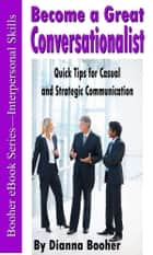 Become a Great Conversationalist ebook by Dianna Booher