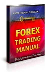 Forex Trading Manual ebook by Jimmy  Cai