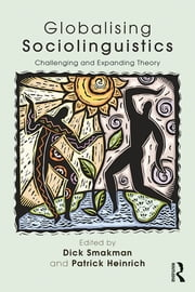 Globalising Sociolinguistics - Challenging and Expanding Theory ebook by