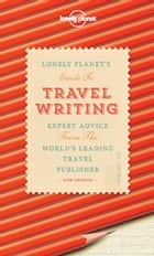Travel Writing ebook by Lonely Planet