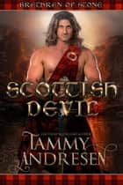 Scottish Devil - Brethren of Stone, #1 ebook by Tammy Andresen