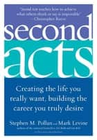 Second Acts ebook by Stephen M. Pollan,Mark Levine