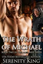 The Wrath of Michael ebook by Serenity King