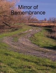 Mirror of Remembrance ebook by Dennis S Martin