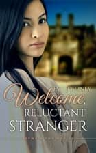 Welcome, Reluctant Stranger (Between Two Worlds, Book 3) ebook by Evy Journey