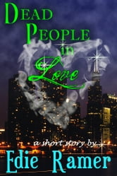 Dead People In Love ebook by Edie Ramer