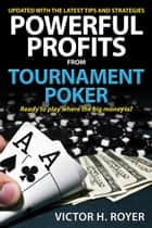 Powerful Profits From Tournament Poker ebook by Victor H. Royer