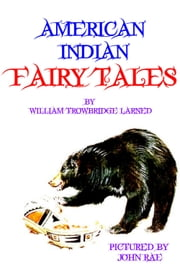 American Indian Fairy Tales ebook by William Trowbridge Larned