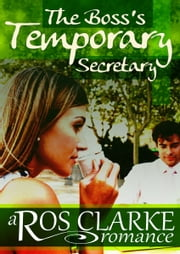 The Boss's Temporary Secretary ebook by Ros Clarke