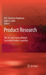 Product Research - The Art and Science Behind Successful Product Launches ebook by N. R. Srinivasa Raghavan,John A. Cafeo