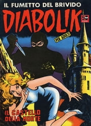 DIABOLIK (19): Il castello della morte ebook by Kobo.Web.Store.Products.Fields.ContributorFieldViewModel
