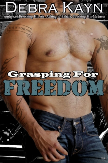 Grasping For Freedom - Bantorus MC ebook by Debra Kayn