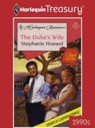 The Duke's Wife ebook by Stephanie Howard