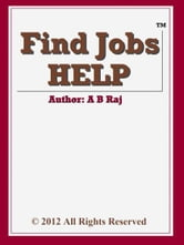 Find Jobs HELP ebook by B Raj A