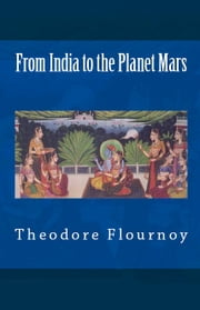 From India to the Planet Mars ebook by Theodore Flournoy