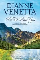 Not Without You ebook by Dianne Venetta