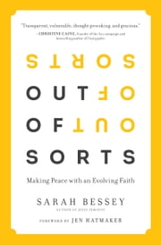 Out of Sorts: Making Sense of an Evolving Faith ebook by Sarah Bessey