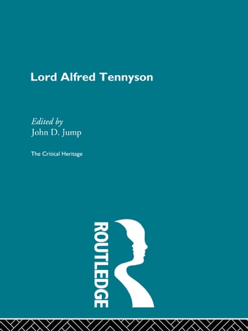 Lord Alfred Tennyson - The Critical Heritage ebook by