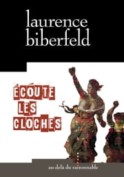 Écoute les cloches ebook by Laurence BIBERFELD