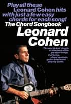 Leonard Cohen: Chord Songbook ebook by Wise Publications