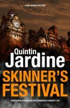Skinner's Festival (Bob Skinner series, Book 2) - A gripping crime novel of Edinburghs dark underbelly ebook by Quintin Jardine