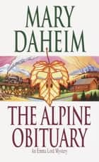 The Alpine Obituary ebook by Mary Daheim