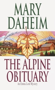 The Alpine Obituary - An Emma Lord Mystery ebook by Mary Daheim