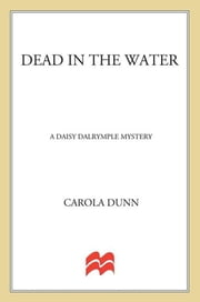 Dead in the Water - A Daisy Dalrymple Mystery ebook by Carola Dunn
