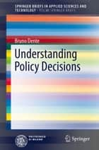 Understanding Policy Decisions ebook by Bruno Dente
