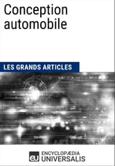 Conception automobile - Les Grands Articles d'Universalis ebook by Encyclopædia Universalis