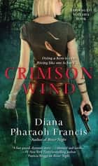 Crimson Wind ebook by Diana Pharaoh Francis