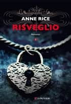 Risveglio ebook by Anne Rice,Francesco Saba Sardi