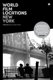 World Film Locations: New York ebook by Scott Jordan Harris