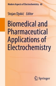 Biomedical and Pharmaceutical Applications of Electrochemistry ebook by Stojan Djokić