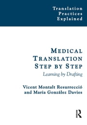 Medical Translation Step by Step - Learning by Drafting ebook by Vicent Montalt,Maria González-Davies